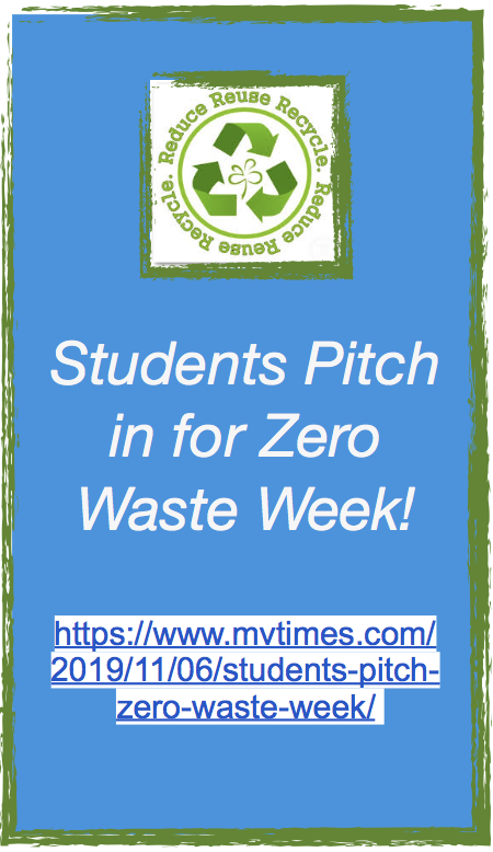 https://www.mvtimes.com/2019/11/06/students-pitch-zero-waste-week/